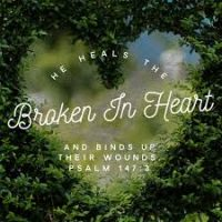 The Lord Heals the Broken in Heart